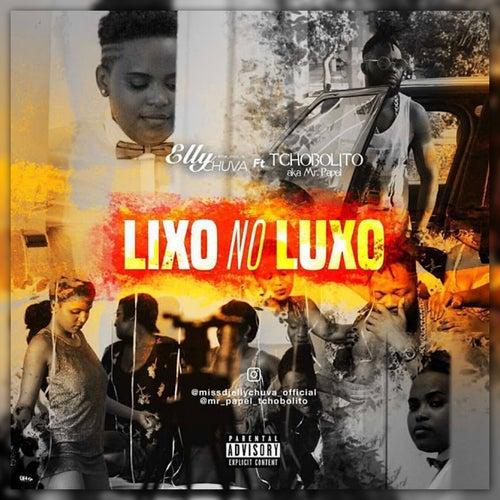 Lixo No Luxo (Afro Pop) (feat. Tchobolito) by DJ Elly Chuva