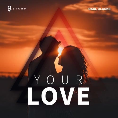 Your Love von Carl Clarks