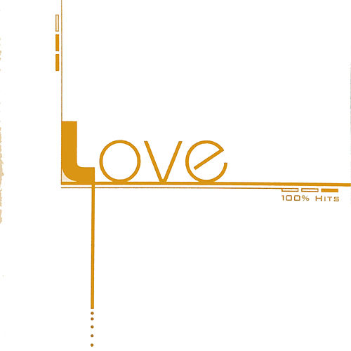 100% Hits - Love by Various Artists