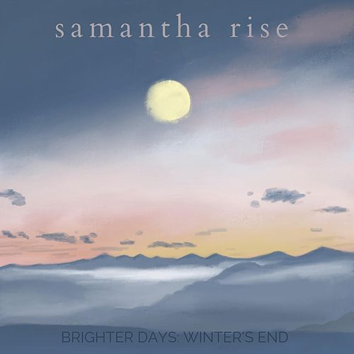 Brighter Days: Winter's End by Samantha Rise