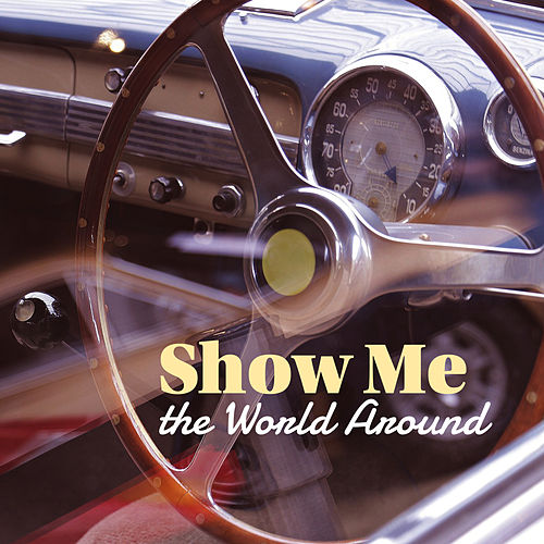 Show Me the World Around: Taste the Covers Hits of the 90's & Modern Pop Music Interpretation de Various Artists