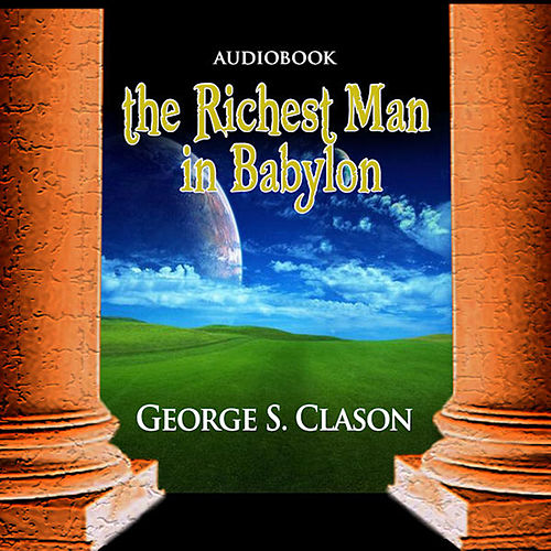 The Richest Man in Babylon (Unabridged) von George S. Clason