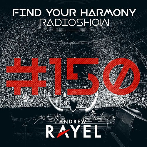 Find Your Harmony Radioshow #150 (Part 2) (Including Classic Mix By Andrew Rayel) van Various Artists