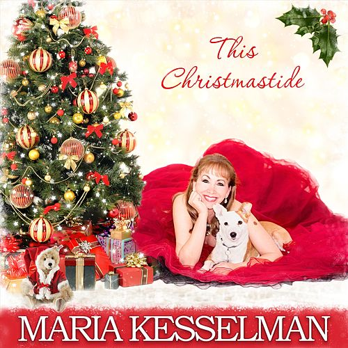 This Christmastide by Maria Kesselman