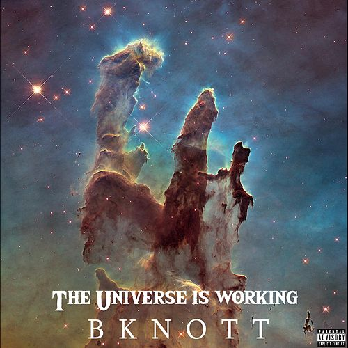 The Universe Is Working de Bknott