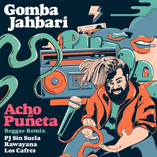 Acho Puñeta (Reggae Remix) de Gomba Jahbari