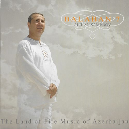 Balaban 7 (The Land of Fire Music of Azebaijan) by Alihan Samedov