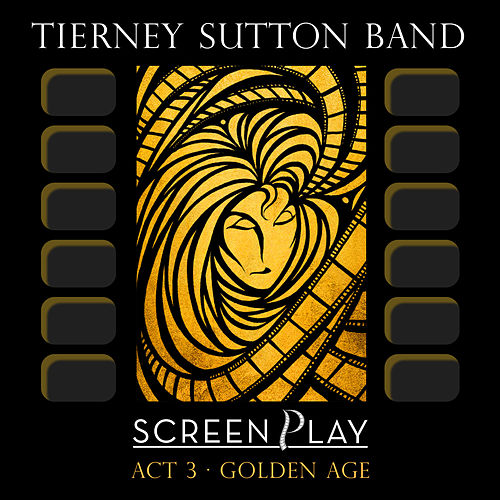 Screenplay Act 3: Golden Age by Tierney Sutton