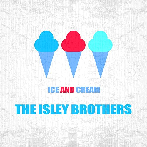 Ice And Cream van The Isley Brothers