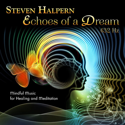 Echoes of a Dream von Steven Halpern