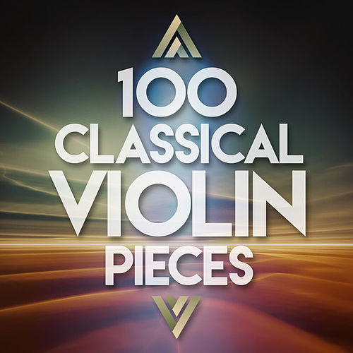 100 Classical Violin Pieces de Various Artists