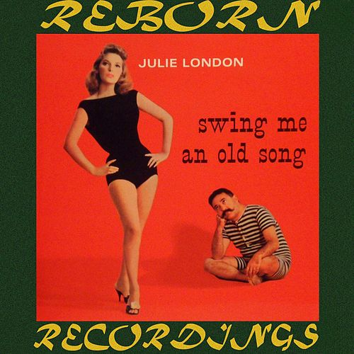 Swing Me An Old Song (HD Remastered) by Julie London