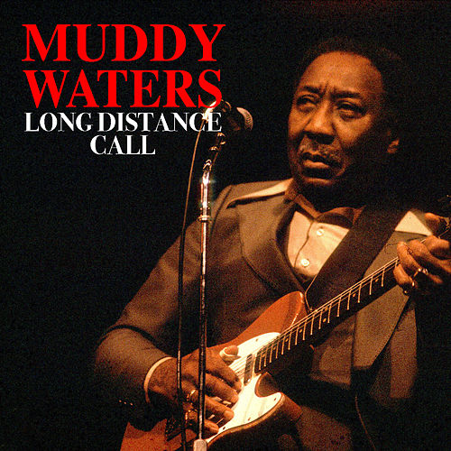 Long Distance Call von Muddy Waters