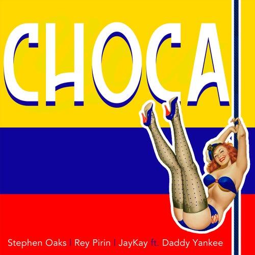 Choca (feat. Daddy Yankee) - Single de Stephen Oaks, Rey Pirin, JayKay