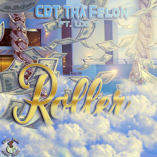 Roller von CBT Tha Felon
