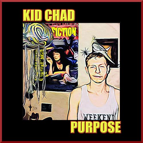 Purpose by Kid Chad