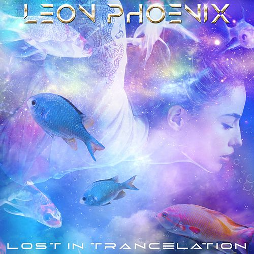 Lost in Trancelation by Leon Phoenix