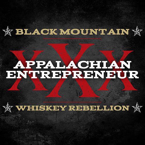 Appalachian Entrepreneur von Black Mountain Whiskey Rebellion