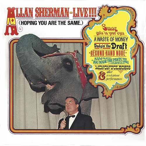 Allan Sherman Live, Hoping You Are the Same by Allan Sherman