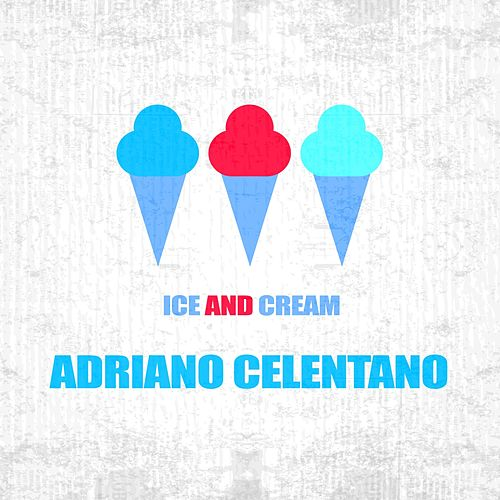 Ice And Cream de Adriano Celentano
