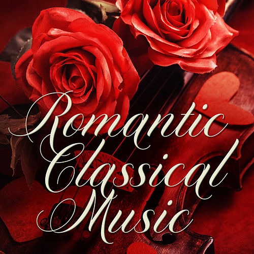 Romantic Classical Music von Various Artists