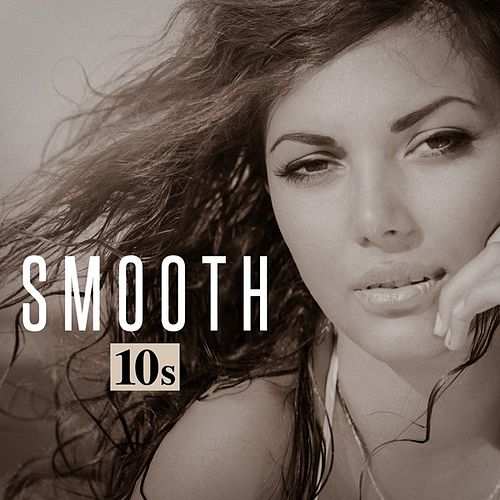 Smooth 10s by Various Artists