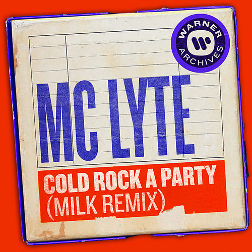 Cold Rock a Party (Milk Remix) by MC Lyte