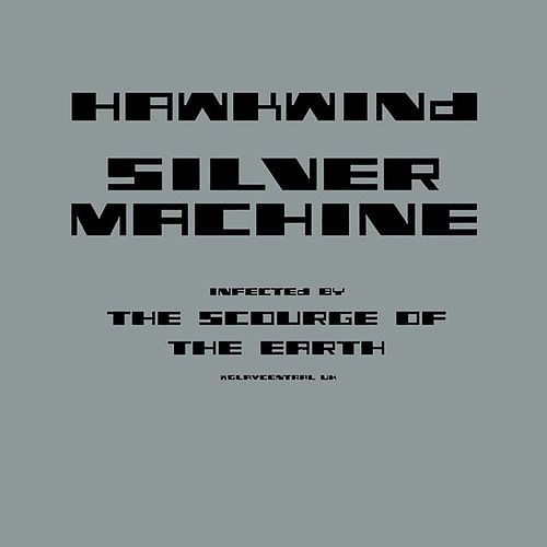 Silver Machine (Infected By the Scourge of the Earth Mixes) de Hawkwind