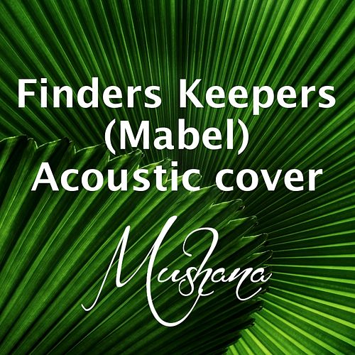 Finders Keepers (Acoustic Cover) von Mushana
