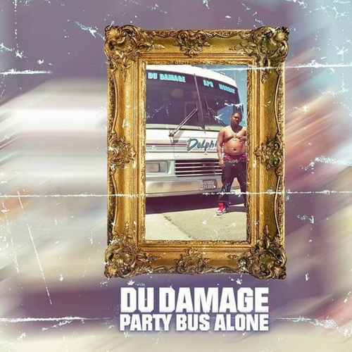 Party Bus Alone by Du Damage