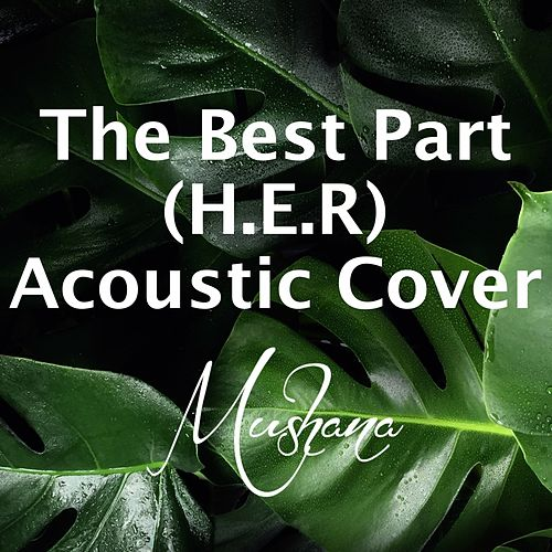 Best Part (Acoustic Cover) von Mushana