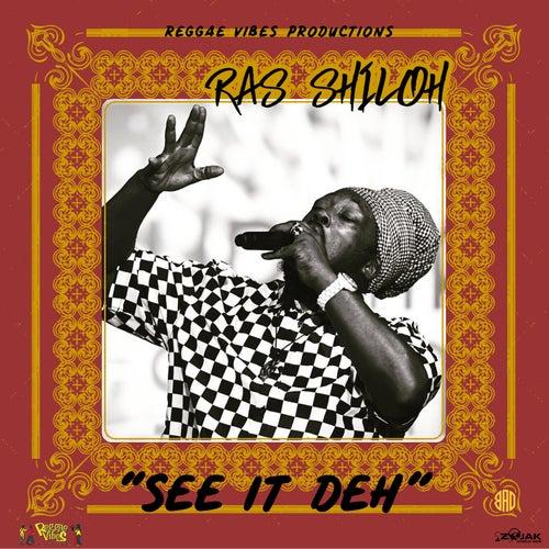 See It Deh - Single by Ras Shiloh