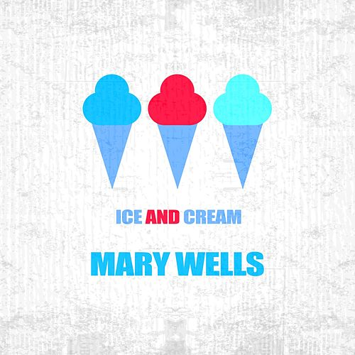 Ice And Cream von Mary Wells