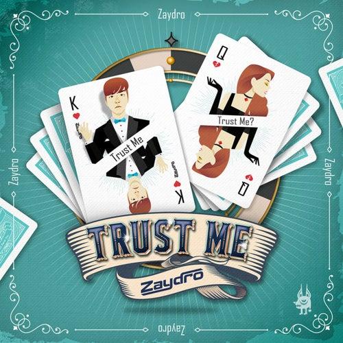 Trust Me by Zaydro