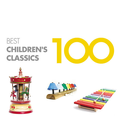 100 Best Children's Classics von Various Artists