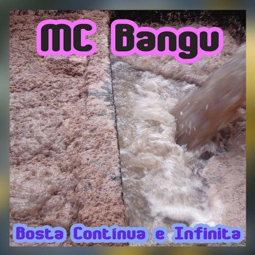 Bosta Contínua e Infinita von MC Bangu