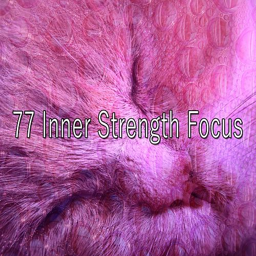 77 Inner Strength Focus von Best Relaxing SPA Music