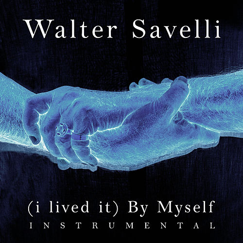 (I Lived It) By Myself Instrumental by Walter Savelli