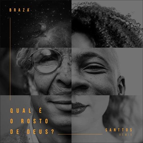Qual É o Rosto de Deus? (Santtos Remix) by Braza