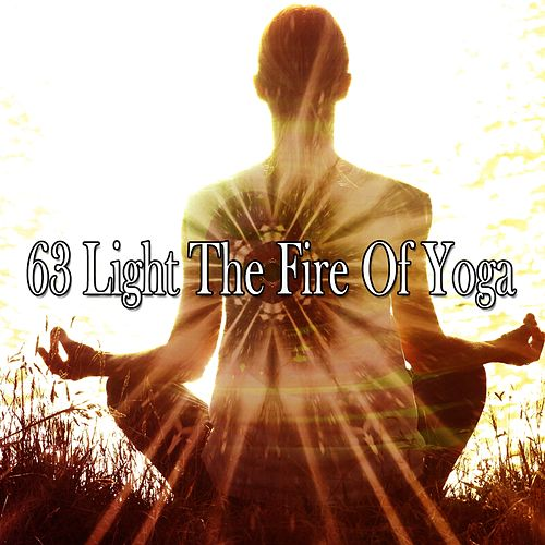 63 Light the Fire of Yoga de Zen Meditate