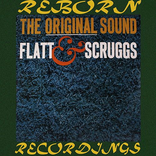 The Original Sound of Flatt and Scruggs (HD Remastered) von Flatt and Scruggs
