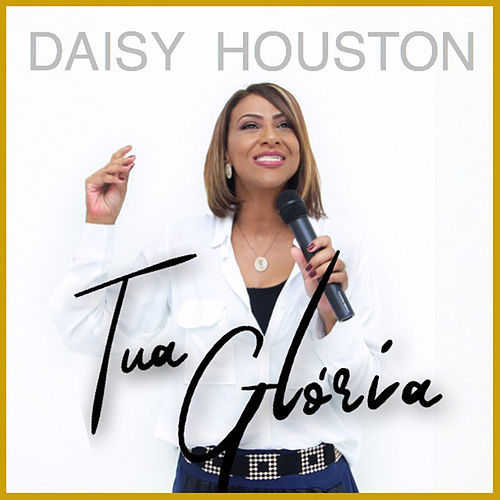 Tua Glória (Ao Vivo) de Daisy Houston