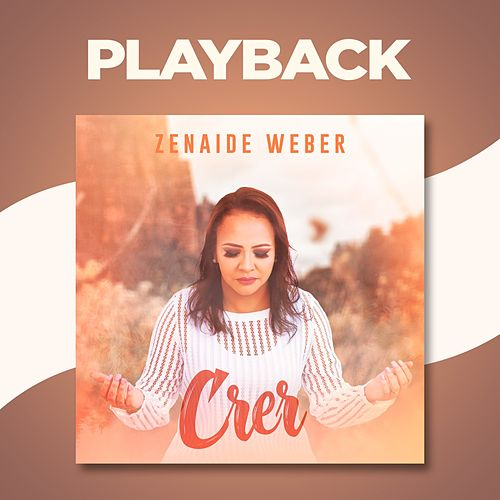 Crer (Playback) by Zenaide Weber