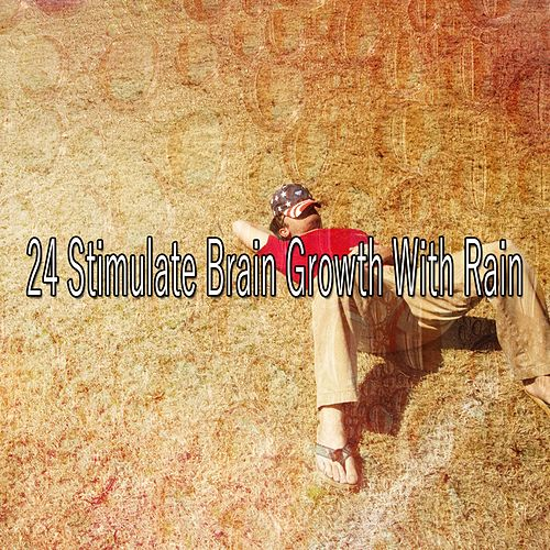 24 Stimulate Brain Growth with Rain by Rain Sounds (2)