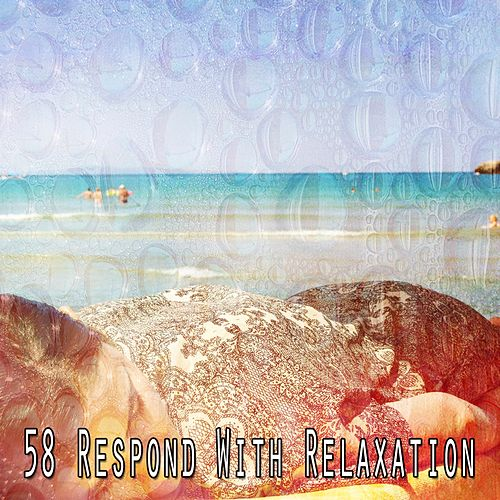 58 Respond with Relaxation by Best Relaxing SPA Music