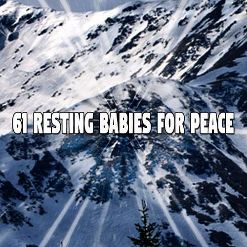 61 Resting Babies for Peace von Best Relaxing SPA Music