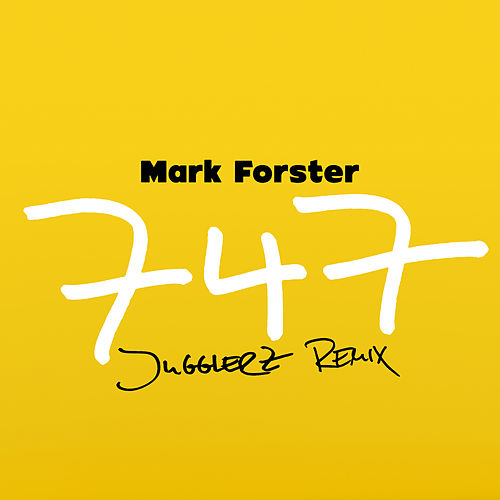 747 (Jugglerz Remix) by Mark Forster
