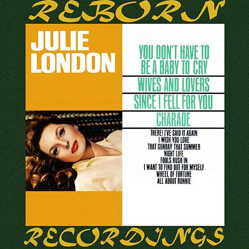 You Don't Have to Be a Baby to Cry (HD Remastered) by Julie London