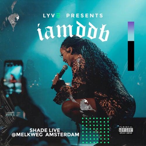 Shade Live @Meklweg Amsterdam by Iamddb