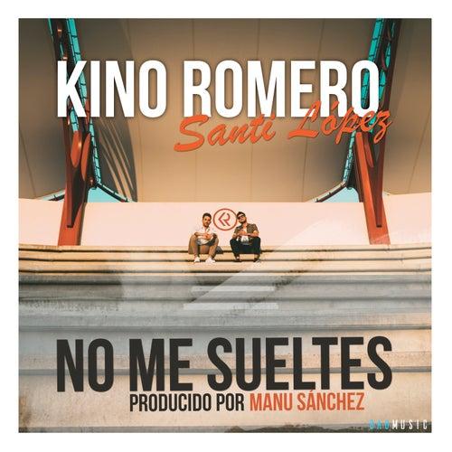 No me sueltes by Kino Romero